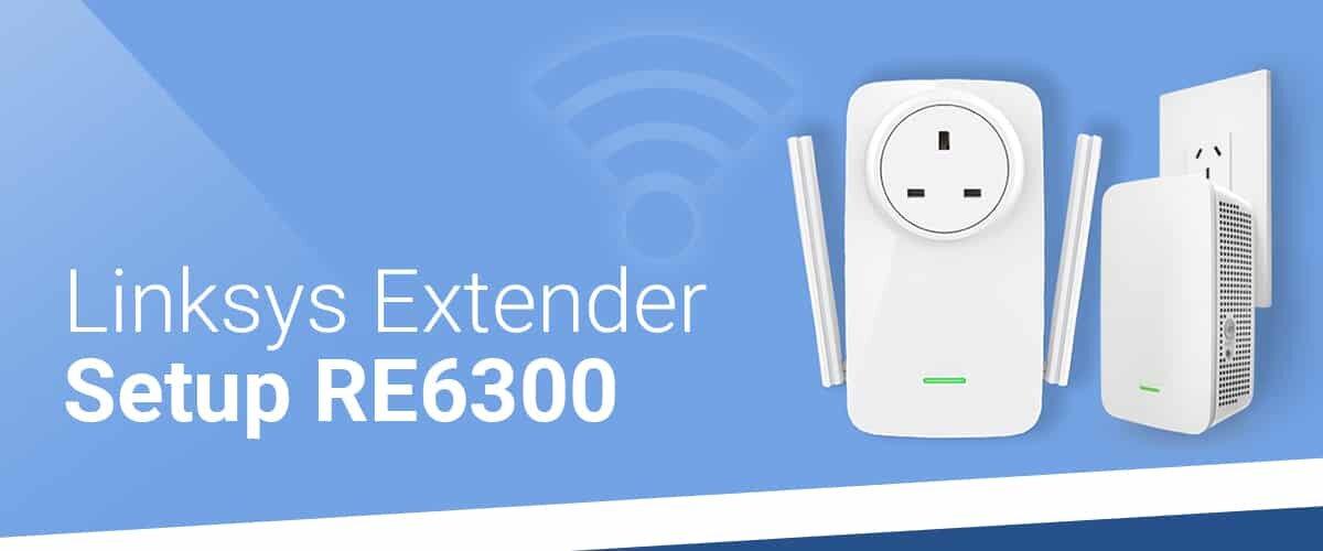 Linksys Extender Setup RE6300